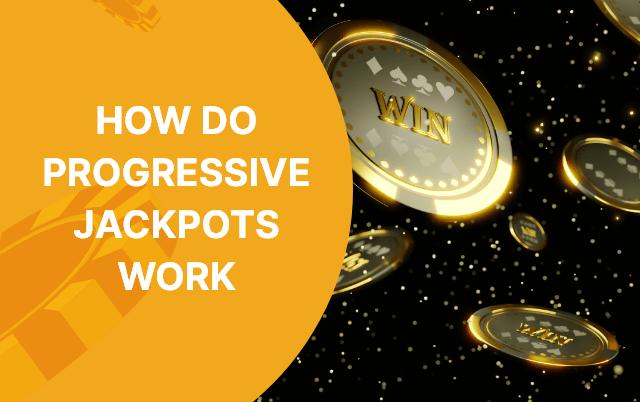 How Do Progressive Jackpots Work