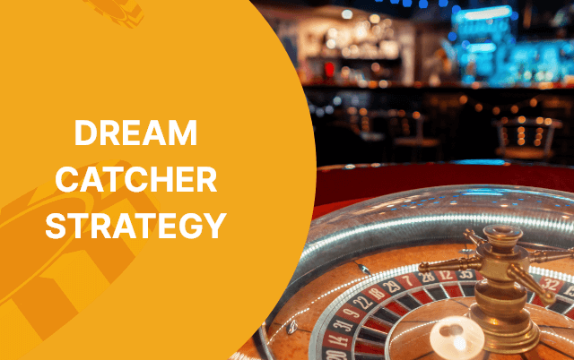 What Is a Dream Catcher Strategy and How to Use One?